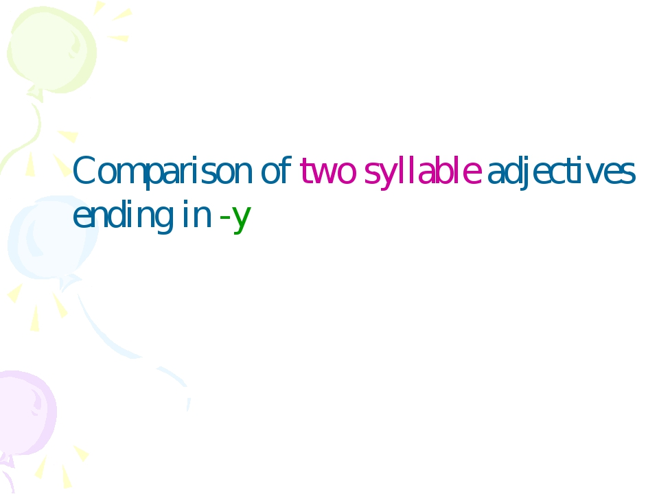 Comparison of two syllable adjectives ending in -y