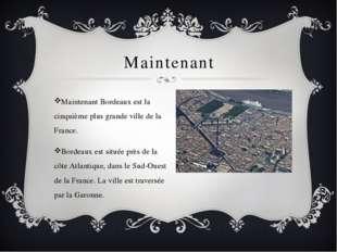 Maintenant Maintenant Bordeaux est la cinquième plus grande ville de la Franc