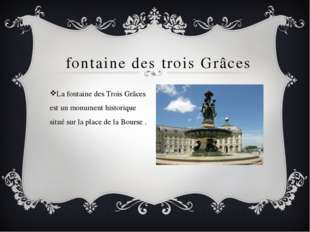 fontaine des trois Grâces La fontaine des Trois Grâces est un monument histo