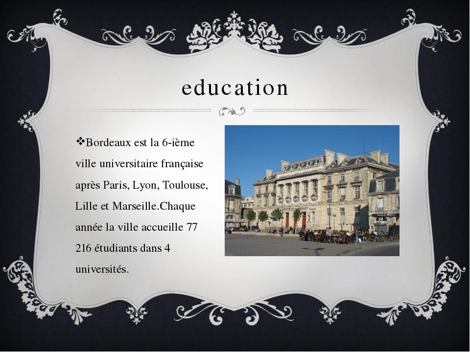 education Bordeaux est la 6-ième ville universitaire française après Paris, L...