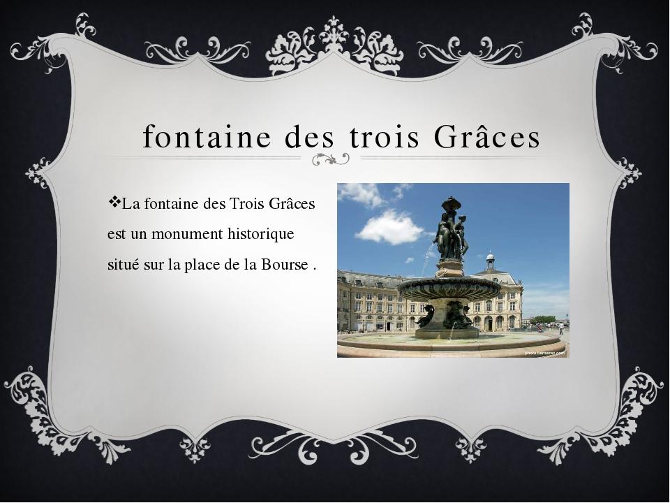 fontaine des trois Grâces La fontaine des Trois Grâces est un monument histo...