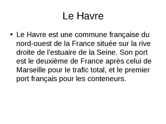 Le Havre Le Havre est une commune française du nord-ouest de la France située...