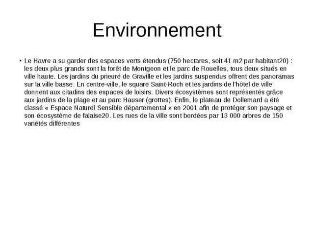 Environnement Le Havre a su garder des espaces verts étendus (750 hectares, s...