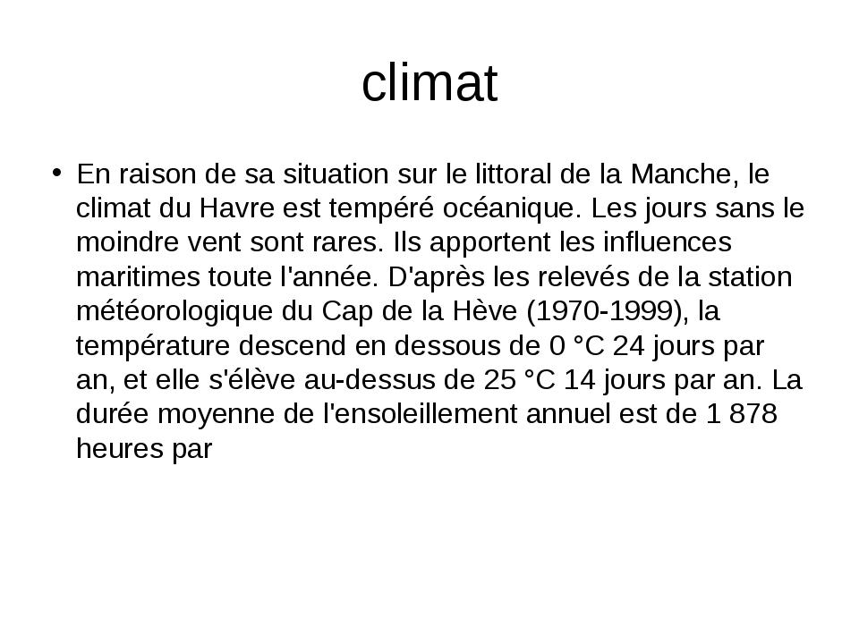 climat En raison de sa situation sur le littoral de la Manche, le climat du H...