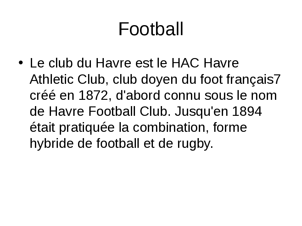 Football Le club du Havre est le HAC Havre Athletic Club, club doyen du foot...