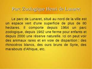 Parc Zoologique Henri de Lunaret Le parc de Lunaret, situé au nord de la vill