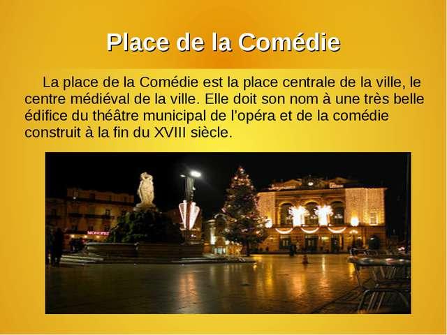 Place de la Comédie La place de la Comédie est la place centrale de la ville,...