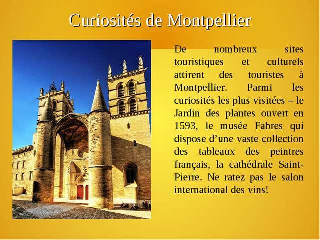 Curiosités de Montpellier De nombreux sites touristiques et culturels attiren...