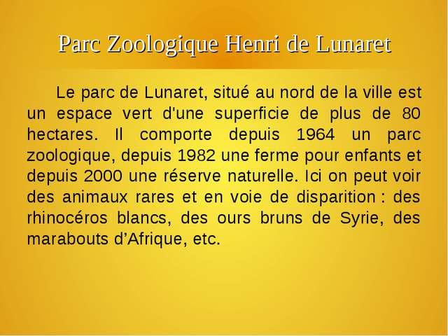 Parc Zoologique Henri de Lunaret Le parc de Lunaret, situé au nord de la vill...
