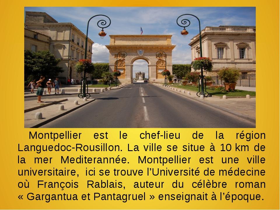 Montpellier est le chef-lieu de la région Languedoc-Rousillon. La ville se si...