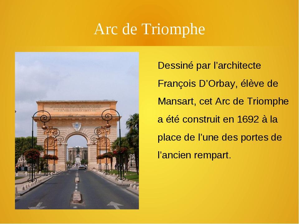 Arc de Triomphe Dessiné par l'architecte François D'Orbay, élève de Mansart,...