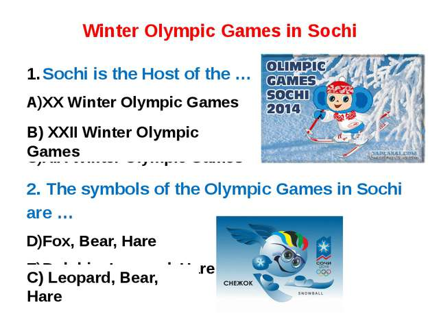 Winter Olympic Games in Sochi Sochi is the Host of the … XX Winter Olympic Ga...
