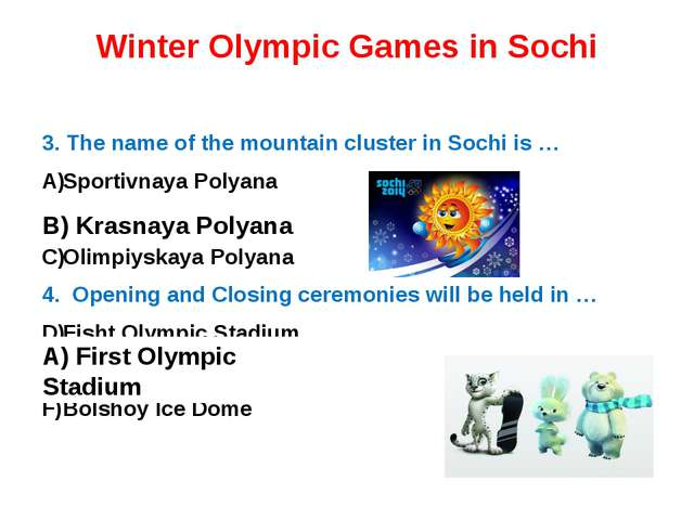 Winter Olympic Games in Sochi 3. The name of the mountain cluster in Sochi is...