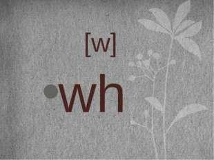 [w] wh