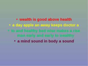 wealth is good above health a day apple an away keeps doctor a to and healthy