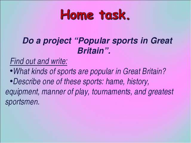 "Do a project ""Popular sports in Great Britain"". Find out and write: What kind..."