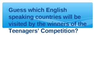 Guess which English speaking countries will be visited by the winners of the