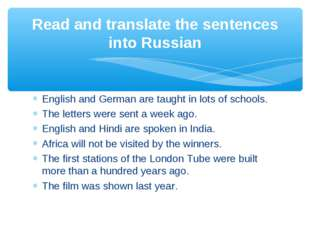 English and German are taught in lots of schools. The letters were sent a wee