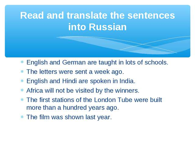 English and German are taught in lots of schools. The letters were sent a wee...