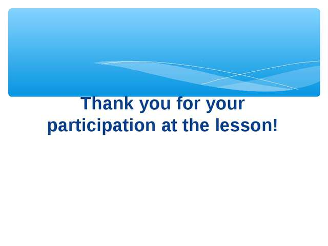 Thank you for your participation at the lesson!
