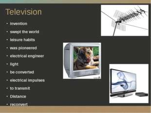 Television Invention swept the world leisure habits was pioneered electrical