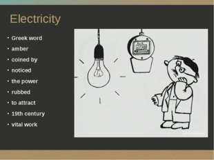 Electricity Greek word amber coined by noticed the power rubbed to attract 19
