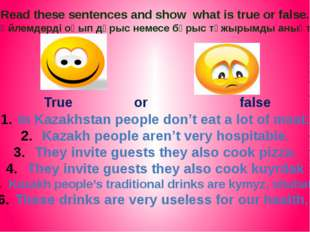 True or false In Kazakhstan people don't eat a lot of meat. Kazakh people are