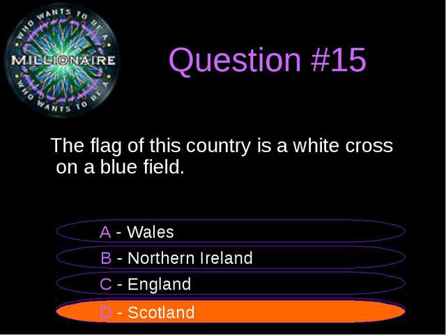 Question #15 The flag of this country is a white cross on a blue field. B - N...