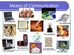 Means of Communication hands the notebook the satellite the book the picture