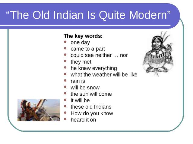 """The Old Indian Is Quite Modern"" The key words: one day came to a part could..."