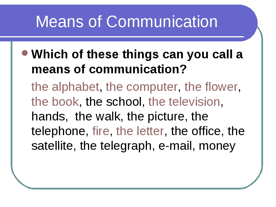 Means of Communication Which of these things can you call a means of communi...