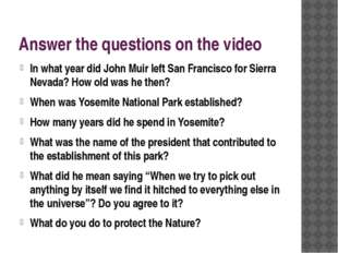 Answer the questions on the video In what year did John Muir left San Francis