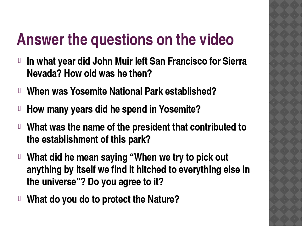 Answer the questions on the video In what year did John Muir left San Francis...
