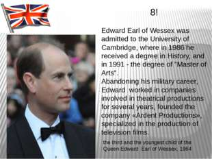 the third and the youngest child of the Queen Edward Earl of Wessex, 1964 8!