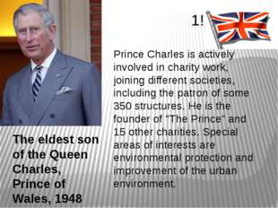 The eldest son of the Queen Charles, Prince of Wales, 1948 1! Prince Charles