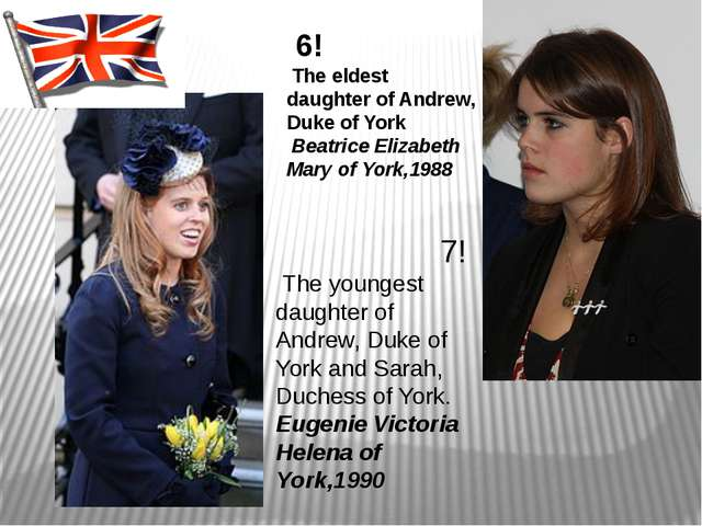6! The eldest daughter of Andrew, Duke of York Beatrice Elizabeth Mary of Yo...
