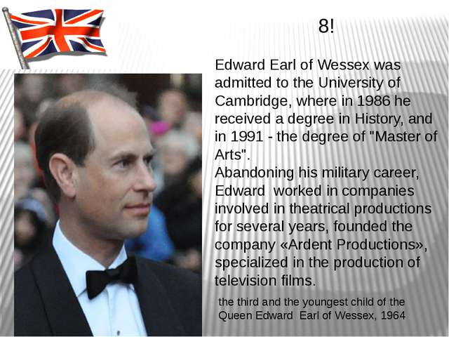 the third and the youngest child of the Queen Edward Earl of Wessex, 1964 8!...