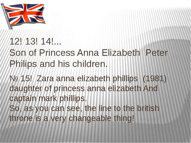 12! 13! 14!... Son of Princess Anna Elizabeth Peter Philips and his children....