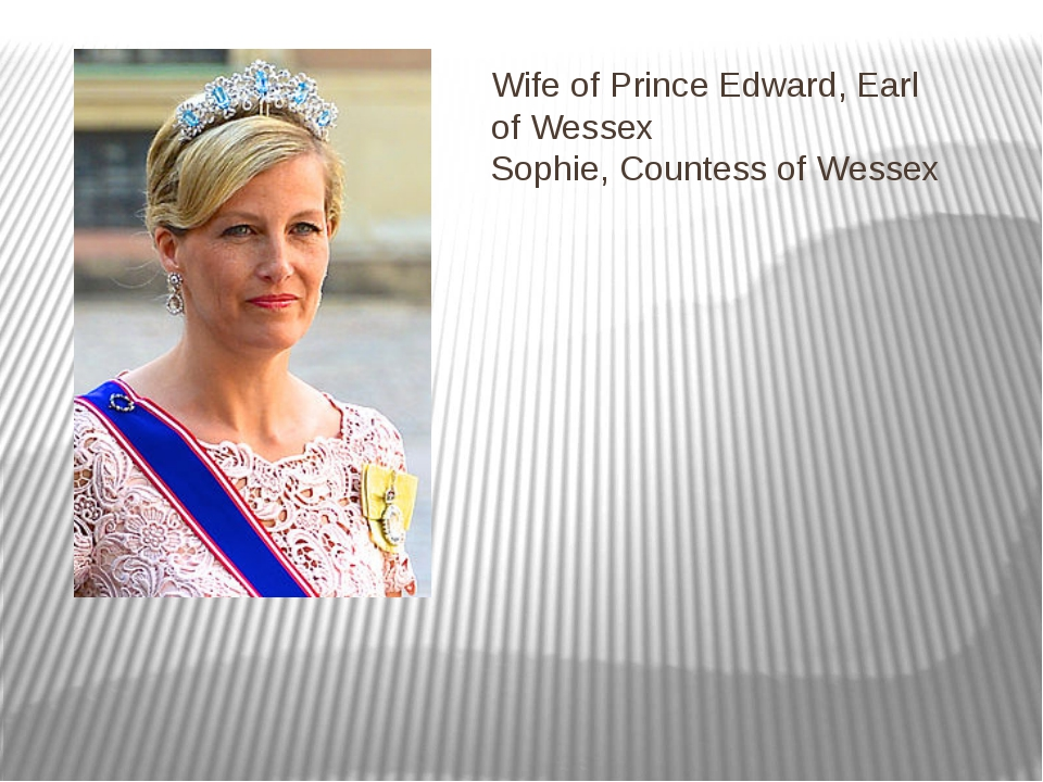 Wife of Prince Edward, Earl of Wessex Sophie, Countess of Wessex