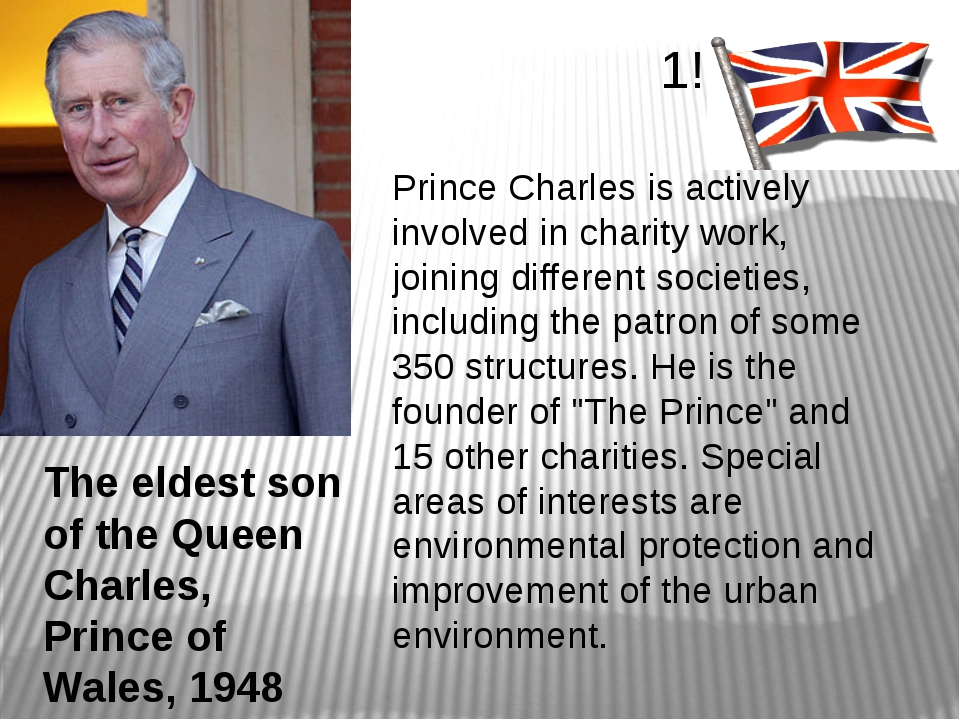 The eldest son of the Queen Charles, Prince of Wales, 1948 1! Prince Charles...