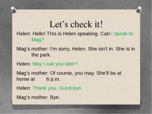 Let's check it! Helen: Hello! This is Helen speaking. Can I speak to 		Mag? M