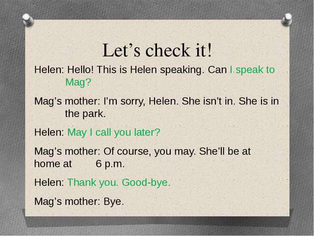 Let's check it! Helen: Hello! This is Helen speaking. Can I speak to 		Mag? M...