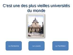 La Sorbonne Le Louvre Le Panthéon C'est une des plus vieilles universités du