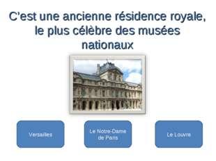 Le Louvre Versailles Le Notre-Dame de Paris C'est une ancienne résidence roy