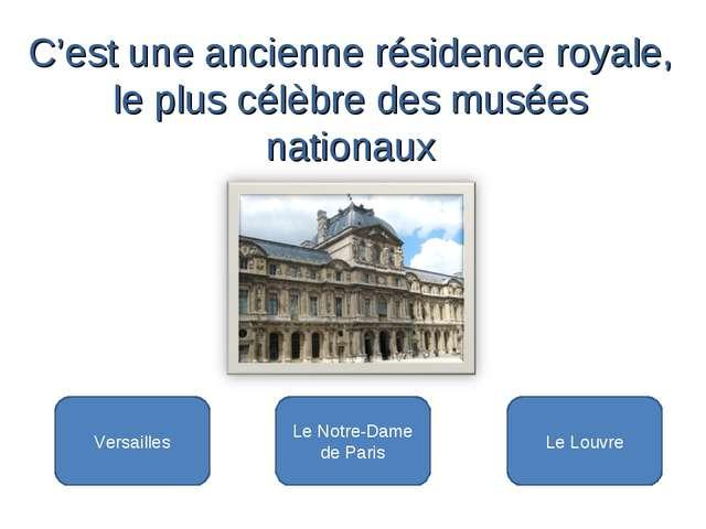 Le Louvre Versailles Le Notre-Dame de Paris C'est une ancienne résidence roy...
