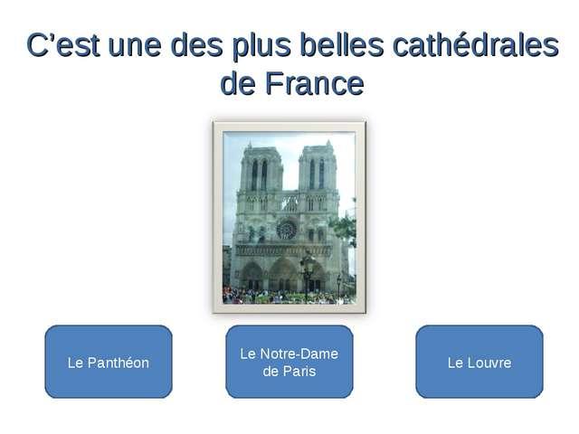 Le Notre-Dame de Paris Le Panthéon Le Louvre C'est une des plus belles cathéd...