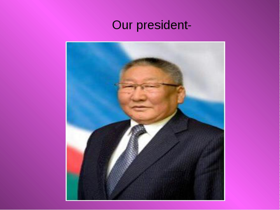 Our president-