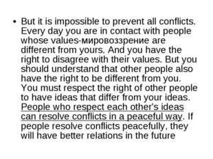 But it is impossible to prevent all conflicts. Every day you are in contact w