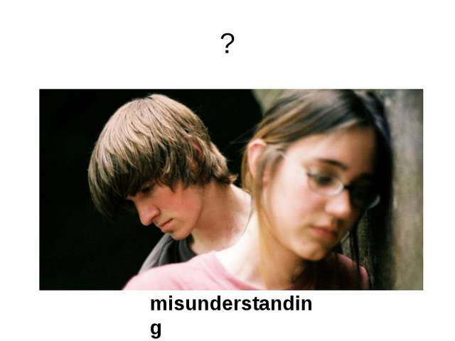 ? misunderstanding