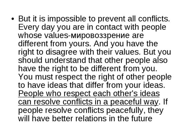 But it is impossible to prevent all conflicts. Every day you are in contact w...